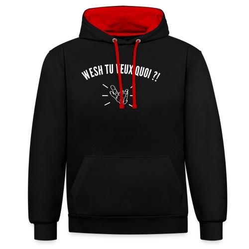 Wesh Tu Veux Quoi ?! - Sweat-shirt contraste