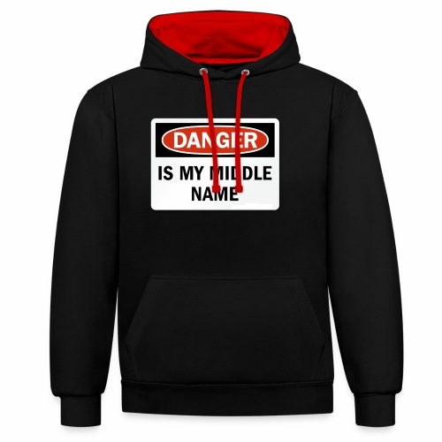 Danger is my middle name - Contrast Colour Hoodie