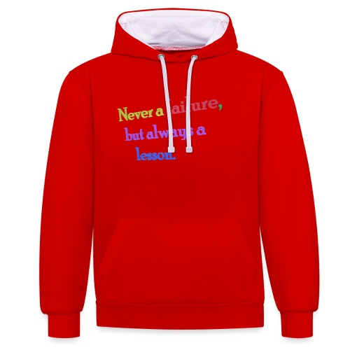 Never a failure but always a lesson - Contrast Colour Hoodie
