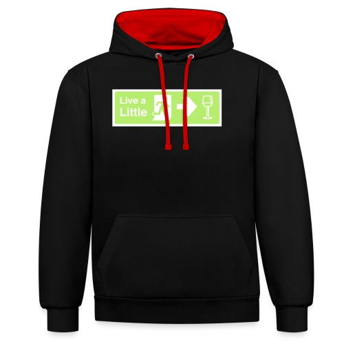 Live a little - Contrast Colour Hoodie