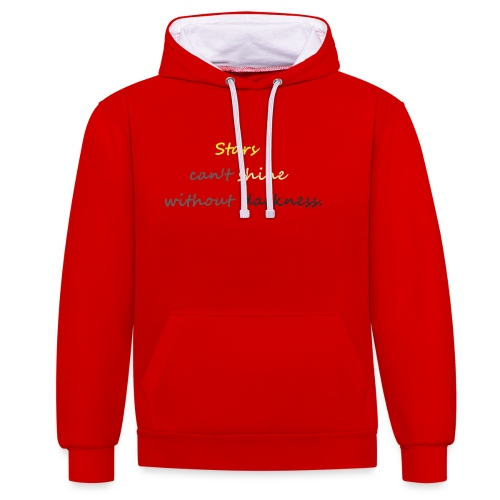 Stars can not shine without darkness - Contrast Colour Hoodie