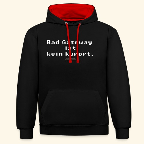 Geek T Shirt Bad Gateway für Admins & IT Nerds - Kontrast-Hoodie