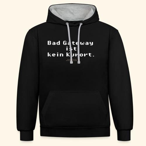 Geek T Shirt Bad Gateway für Admins & IT Nerds - Kontrast-Hoodie