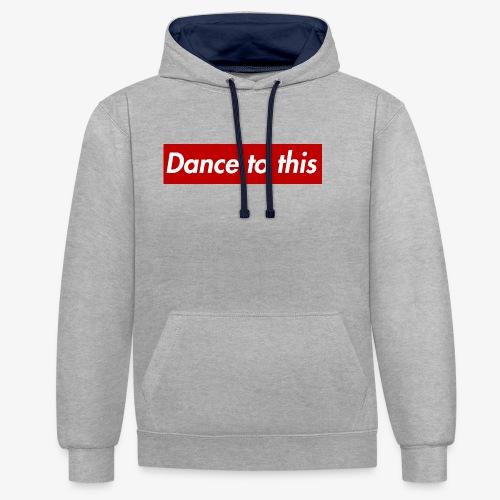 Dance to this - Kontrast-Hoodie