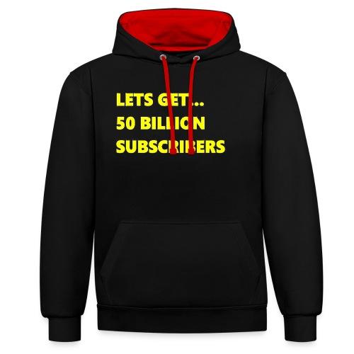 Lets Get 50 Billion Subscribers - Contrast hoodie