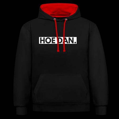 HOE DAN. - Contrast hoodie