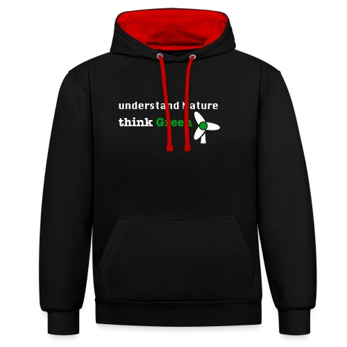 Understand Nature! And think Green. - Contrast Colour Hoodie