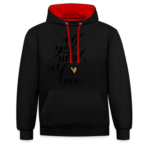 all you need is love - Valentine's Day - Contrast Colour Hoodie
