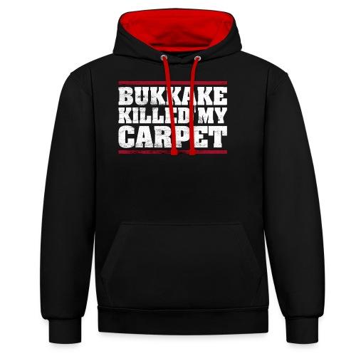 bukkake killed my carpet – lustige Geschenkidee - Kontrast-Hoodie