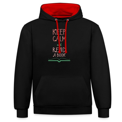 0276 reader | Keep Calm | Reading | Book | Books - Contrast Colour Hoodie
