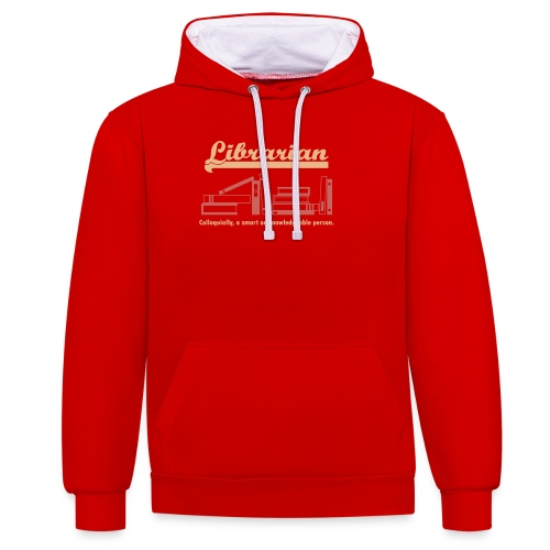 0333 Cool saying funny Quote Librarian - Contrast Colour Hoodie