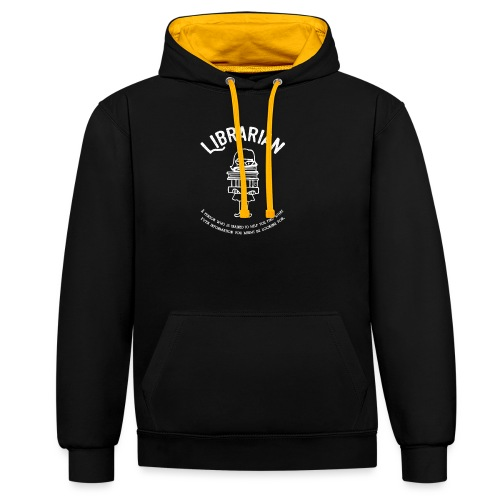 0331 Librarian Funny saying Cool text - Contrast Colour Hoodie