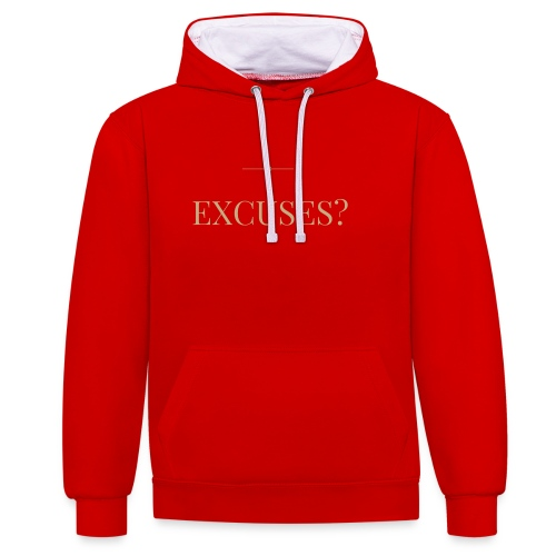 EXCUSES? Motivational T Shirt - Contrast Colour Hoodie