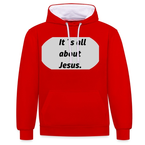 Its all about Jesus - Kontrast-Hoodie