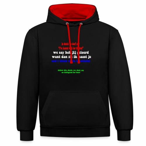in dutch 1 - Contrast hoodie