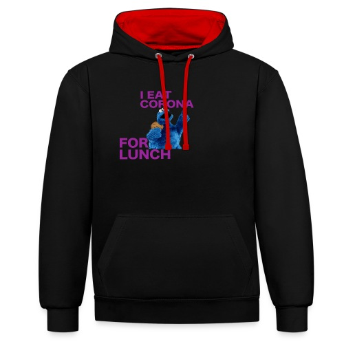 I eat corona for lunch - coronavirus shirt - Contrast hoodie