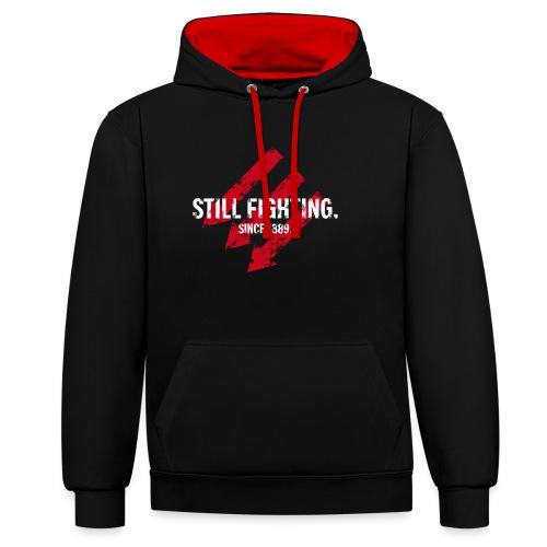 Still fighting. - Kontrast-Hoodie