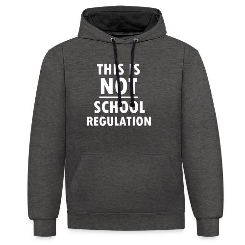Not School Regulation - Contrast Colour Hoodie