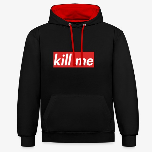 kill me - Contrast Colour Hoodie