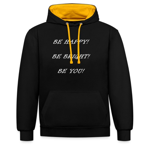 Be happy be bright be you - Kontrast-Hoodie