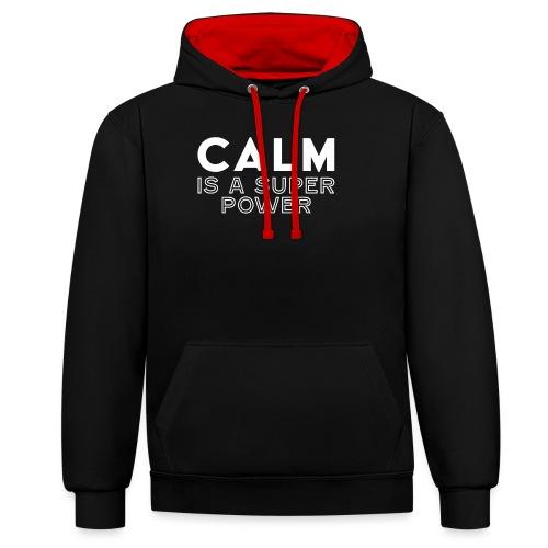 CALM is a super power - Kontrast-Hoodie