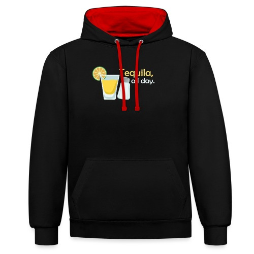 Tequila all day - Contrast Colour Hoodie