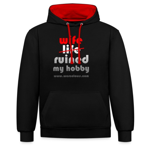 wife ruined my hobby - Contrast Colour Hoodie
