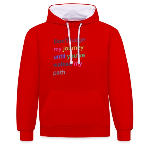 Dont judge my journey until you've walked my path - Contrast Colour Hoodie