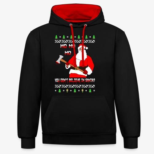 You don´t Believe in Santa? Ugly Christmas - Kontrast-Hoodie