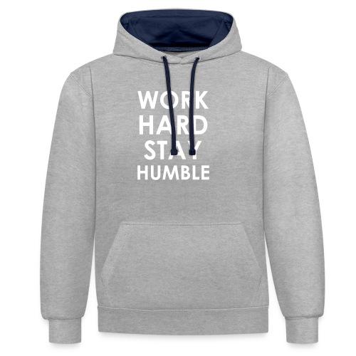 WORK HARD STAY HUMBLE - Kontrast-Hoodie