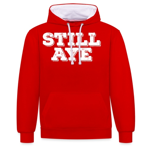Still Aye - Contrast Colour Hoodie
