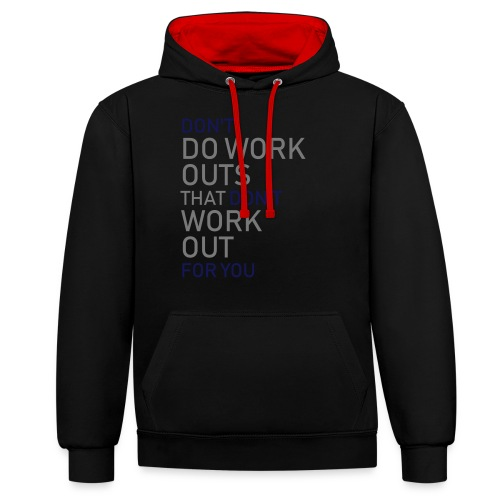 Don't do workouts - Contrast Colour Hoodie