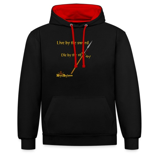 Live by the sword - Contrast Colour Hoodie