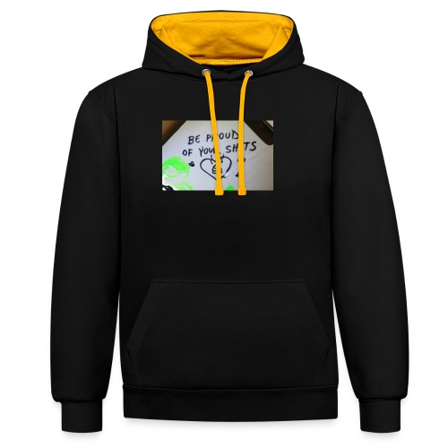 Be proud of your shits! - Kontrast-Hoodie