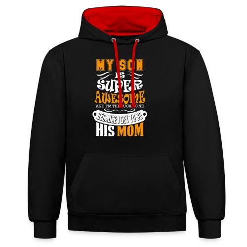 My Son Is Super Awesome His Mom - Contrast Colour Hoodie