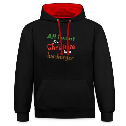 Al wat ik wil voor kerstmis is een hamburger - Contrast hoodie