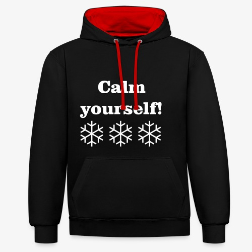 Calm yourself! - Contrast Colour Hoodie