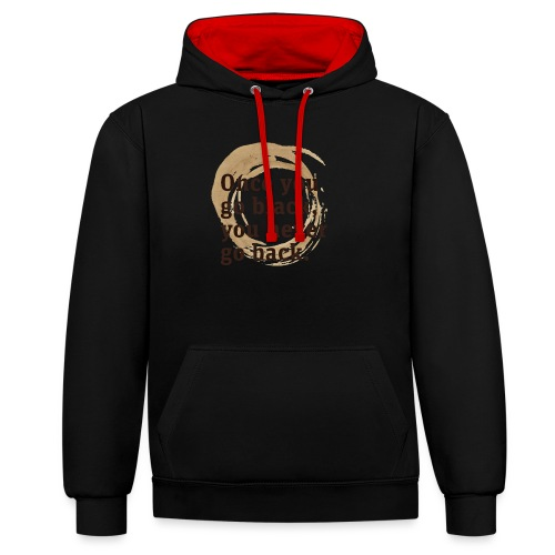 Once you go black coffee, you never go back - Contrast Colour Hoodie
