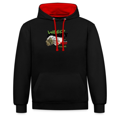 Weed Money & Pussy - Contrast hoodie