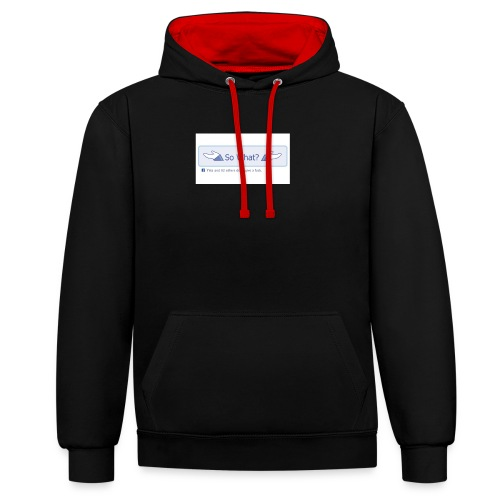 So What? - Contrast Colour Hoodie