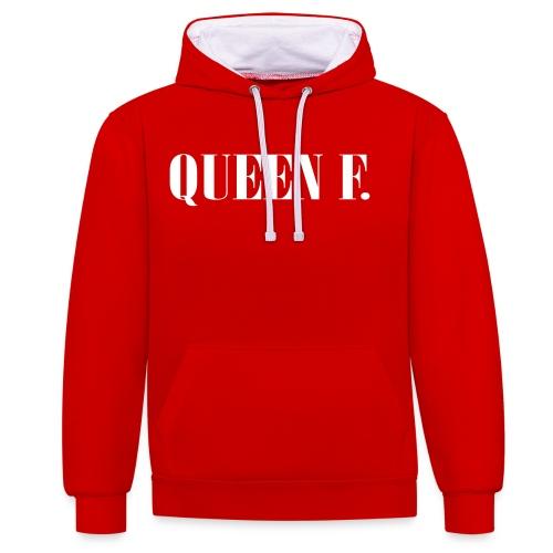 Queen F. Du bist die Königin! - Kontrast-Hoodie