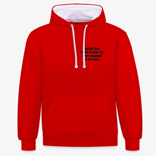 stop staring - Contrast Colour Hoodie