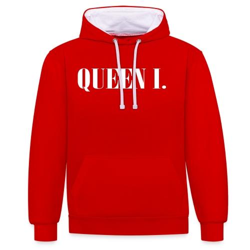 Queen I. Du bist die Königin! - Kontrast-Hoodie