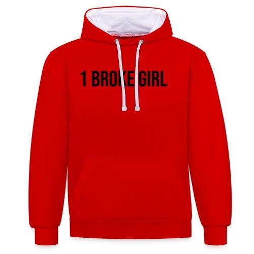 1 broke girl - Kontrast-Hoodie