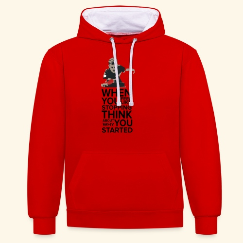 When you feel like stopping,THINK what you started - Kontrast-Hoodie