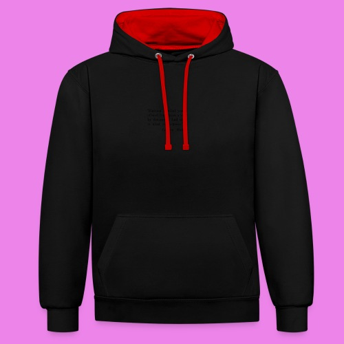 Fashion is what youre offered four times a year by - Contrast Colour Hoodie