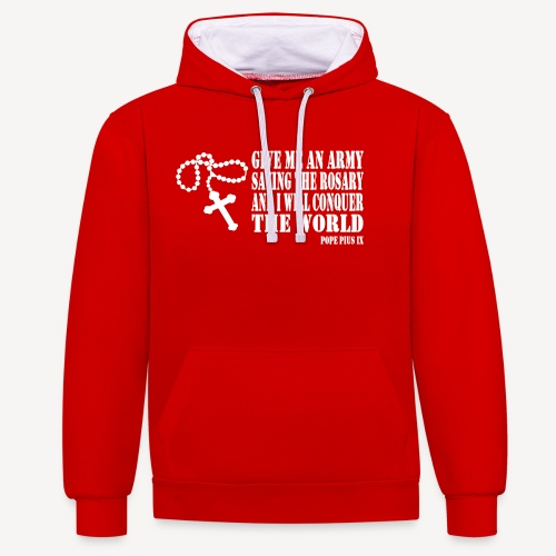 Give me an Army saying the Rosary - Contrast Colour Hoodie