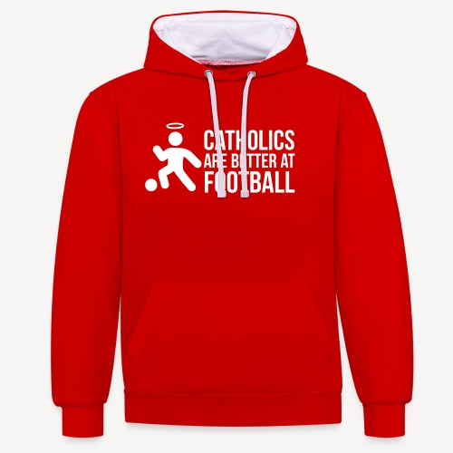 CATHOLICS ARE BETTER AT FOOTBALL - Contrast Colour Hoodie