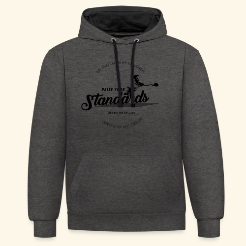 Raise your standards and get better results - Kontrast-Hoodie