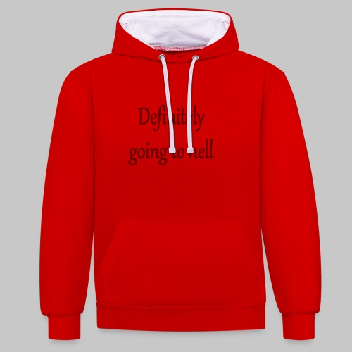 Definitely going to hell - Contrast Colour Hoodie